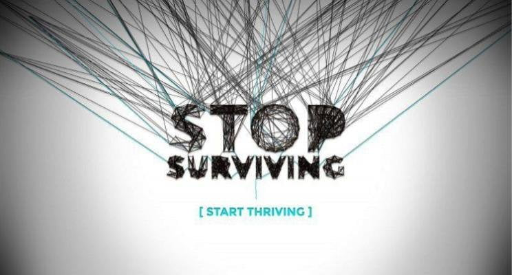 Surviving vs. Thriving